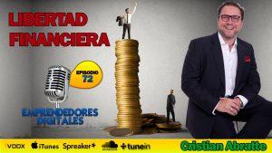 Libertad financiera y educación financiera – Cristian Abratte | Podcast ep. 72