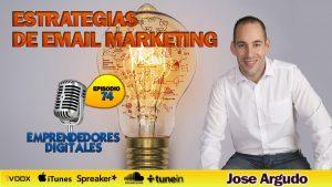 Estrategias de email marketing – Jose Argudo | Podcast ep. 74