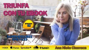 Cómo publicar y vender tu libro con éxito – Triunfa con tu ebook – Ana Nieto | Podcast ep. 82
