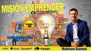 Misión Emprender – 70 hábitos para emprender con éxito Raimon Samsó | Podcast ep. 85