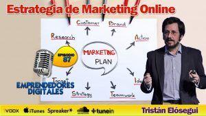 Cómo crear una estrategia de marketing online – Tristán Elósegui | podcast ep. 87