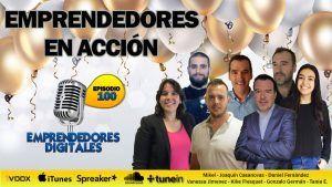 Emprendedores digitales en acción | Celebración del Podcast ep. 100
