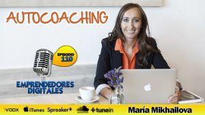 SelfCoaching – Los 6 pilares del crecimiento personal – María Mikhailova   Podcast ep. 110