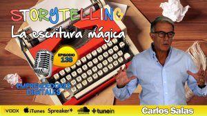 Storytelling, el arte de contar historias – Carlos Salas | Podcast ep. 138